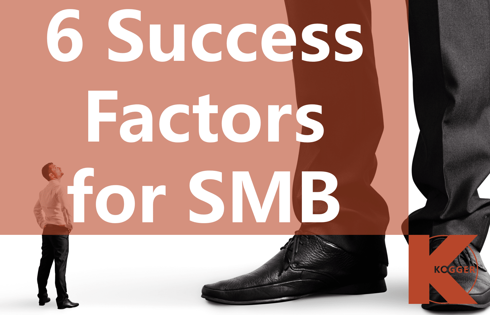 KOGGER_6 Success Factors for SMB